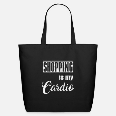 Shopping Shopping is my Cardio Gift - Eco-Friendly Tote Bag