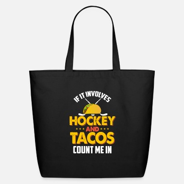 Schland If It Involves Hockey and Tacos Count Me In Hockey - Eco-Friendly Tote Bag