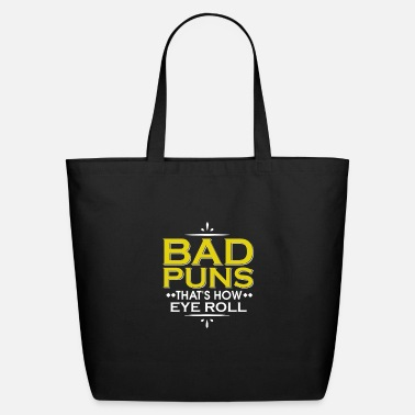 Pun Punny Bad Puns, That's How Eye Roll Funny Pun - Eco-Friendly Tote Bag