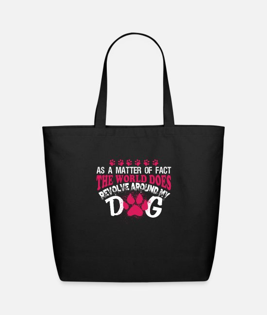 Bags & Backpacks - The World Does Revolve Around My Dog T Shirt - Eco-Friendly Tote Bag black