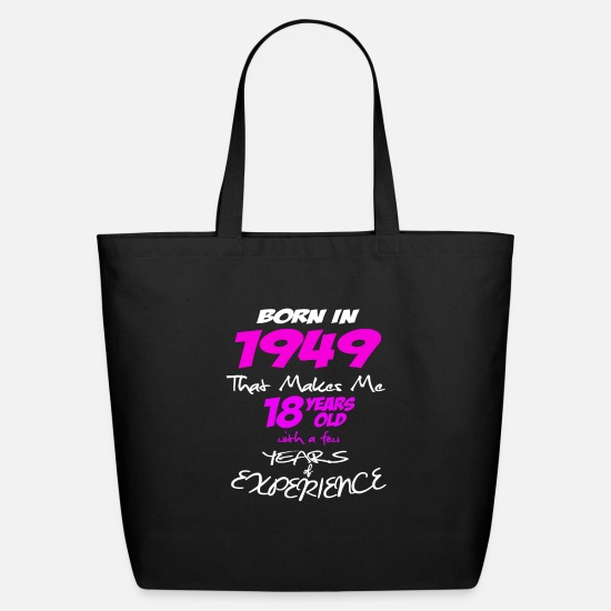 Happy Birthday Bags & Backpacks - Funny Happy Birthday Shirts For Girls Born in 1949 - Eco-Friendly Tote Bag black