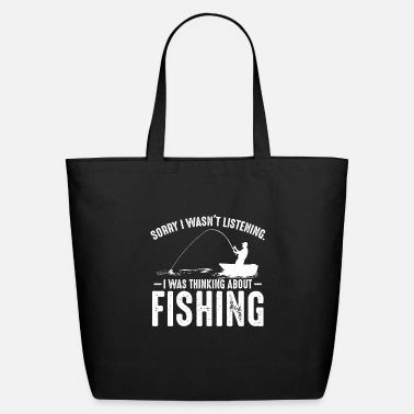 Open I Was Thinking About Fishing Angling Fisher Funny - Eco-Friendly Tote Bag