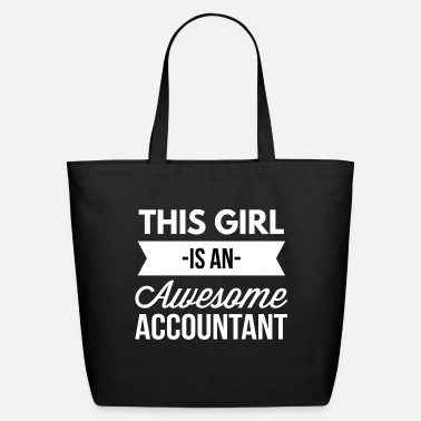 Accountant Girls This girl is an awesome Accountant - Eco-Friendly Tote Bag