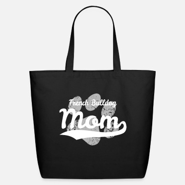 French Bulldog French Bulldog Mom - Eco-Friendly Tote Bag