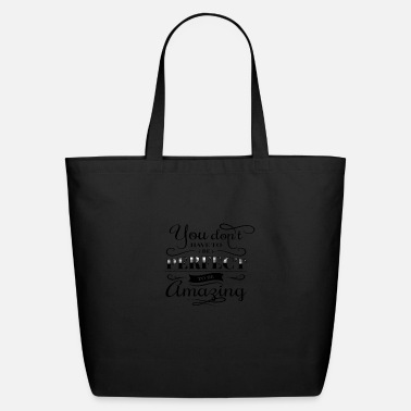 Slag you do not have to be perfect typography cool fash - Eco-Friendly Tote Bag