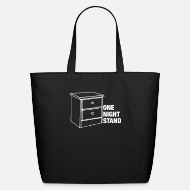 Stand One Night Stand - Eco-Friendly Tote Bag