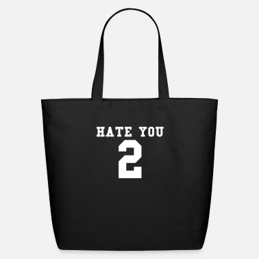 Hate You 2 Hate You 2 - Eco-Friendly Tote Bag
