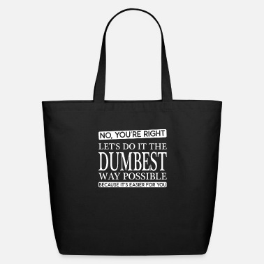 You re Right - Eco-Friendly Tote Bag