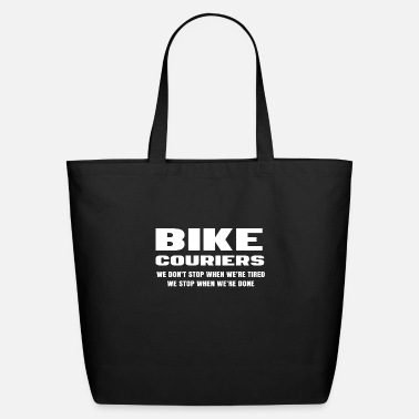 Bike Messenger Bike Couriers Stop When Done Bicycle Messenger - Eco-Friendly Tote Bag