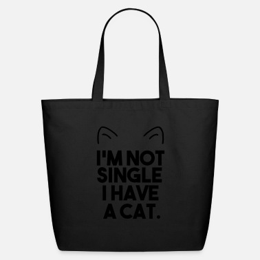 Single i'm not single i have a cat - Eco-Friendly Tote Bag