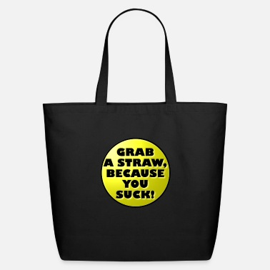 Grab A Straw funny t-shirt - Eco-Friendly Tote Bag