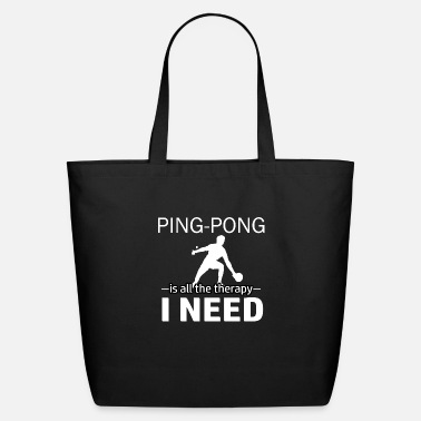 Ping Pong Apparel Ping Pong is my therapy - Eco-Friendly Tote Bag