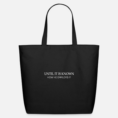 Known Unil it is known - Eco-Friendly Tote Bag