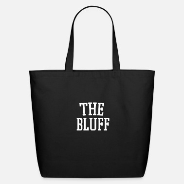 Bluff The Bluff - Eco-Friendly Tote Bag