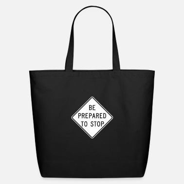 Prepare Be Prepared to Stop - Eco-Friendly Tote Bag