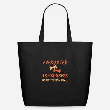 Every step is progress, no matter how small, Weigh - Eco-Friendly Tote Bag
