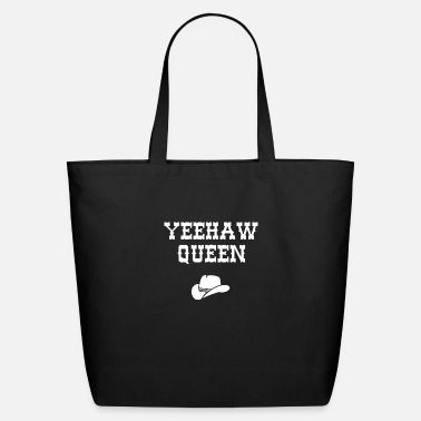 Cowboy Cowgirl Yeehaw Queen Country - Eco-Friendly Tote Bag