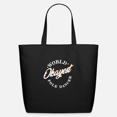 Dancer World Okayest Pole Dancer - Eco-Friendly Tote Bag