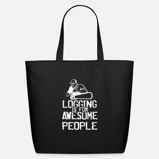 Logging Bags & Backpacks - Logging Is For Awesome People - Eco-Friendly Tote Bag black
