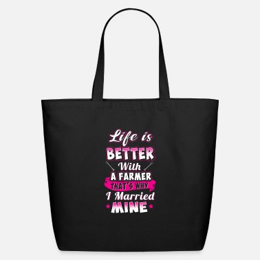 Farmers Life Farmer Life Is Better With A Farmer - Eco-Friendly Tote Bag