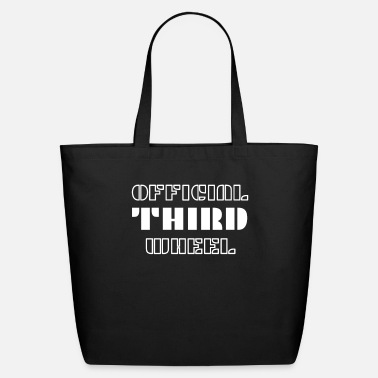 Wheel Official Third Wheel print I humorous Dating - Eco-Friendly Tote Bag