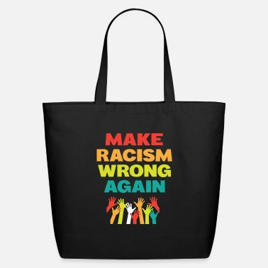Against Make Racism Wrong Again - Eco-Friendly Tote Bag