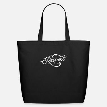 Respect Respect - Eco-Friendly Tote Bag