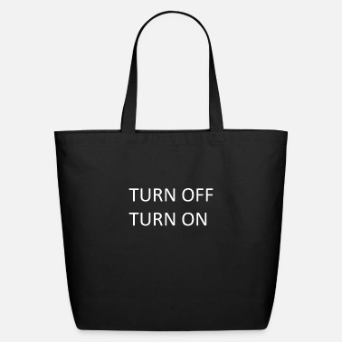 Turn TURN OFF TURN ON - Eco-Friendly Tote Bag
