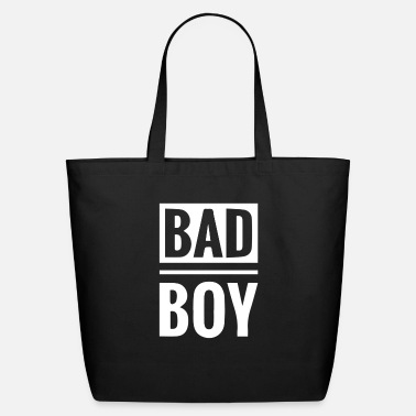 Bad Boy Bad boy - Eco-Friendly Tote Bag