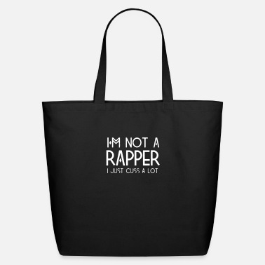 Rapper I m Not a Rapper - Eco-Friendly Tote Bag