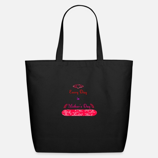 Day Bags & Backpacks - Every Day is Mothers Day - Eco-Friendly Tote Bag black