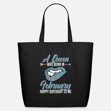 Year Of Birth A Queen Was Born In February Happy Birthday To Me - Eco-Friendly Tote Bag