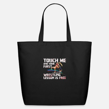 Touch Touch Me And Your First Wrestling Lesson Is Free - Eco-Friendly Tote Bag