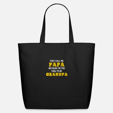 Cool They Call Me Papa because Im Too Cool To Be - Eco-Friendly Tote Bag