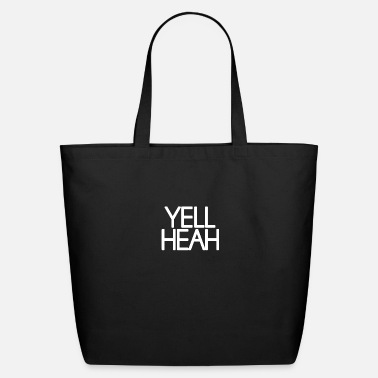 Yell Design for Yell Heah hoodie - Eco-Friendly Tote Bag