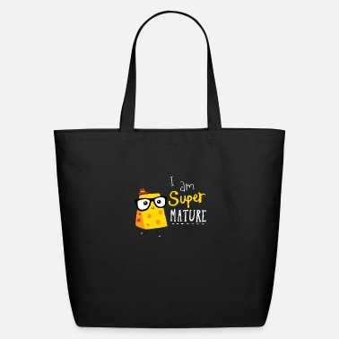 Mature Super Mature - Eco-Friendly Tote Bag