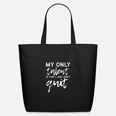Family Don't Just Quit Talented and Persistent Gift - Eco-Friendly Tote Bag