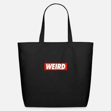 Weird WEIRD - Eco-Friendly Tote Bag
