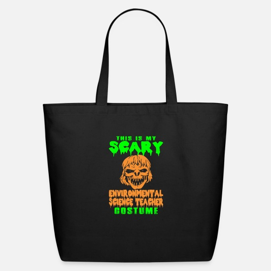 Teacher Bags & Backpacks - My Scary Environmental Science Teacher Costume - Eco-Friendly Tote Bag black