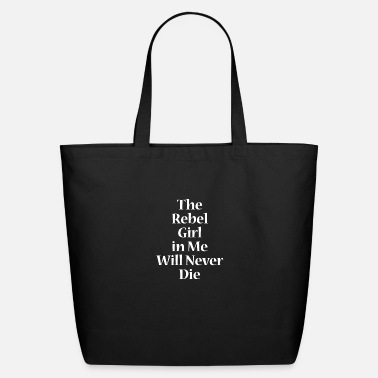 The rebel girl in me will never die - Eco-Friendly Tote Bag