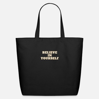 Believe in Yourself - Eco-Friendly Tote Bag