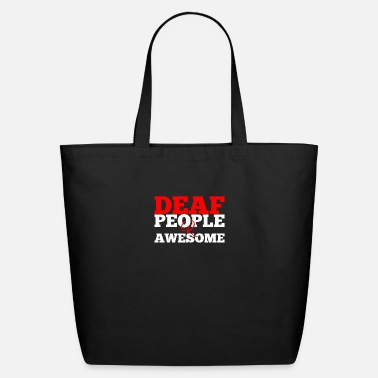 Language Deaf People Are Awesome - American Sign Language - Eco-Friendly Tote Bag