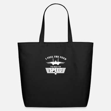 Need I Feel the Need The Need For Speed - Eco-Friendly Tote Bag