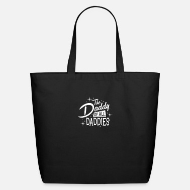 Daddy The Daddy of All Daddies - Eco-Friendly Tote Bag