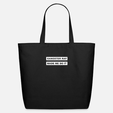 Gangster Rap Made Me Do It - Eco-Friendly Tote Bag