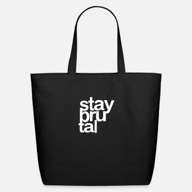 Brutal Stay Brutal - Eco-Friendly Tote Bag