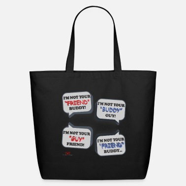 South I'm Not Your Friend Buddy - Eco-Friendly Tote Bag