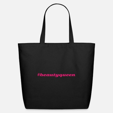 #beautyqueen - Eco-Friendly Tote Bag