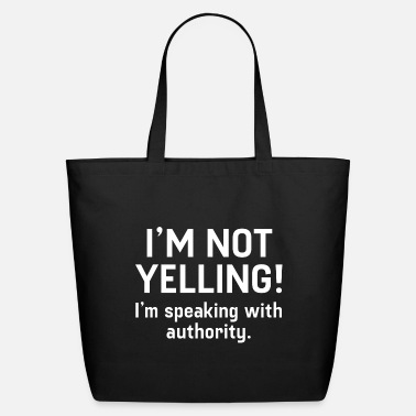 Yell I'm Not Yelling - Eco-Friendly Tote Bag