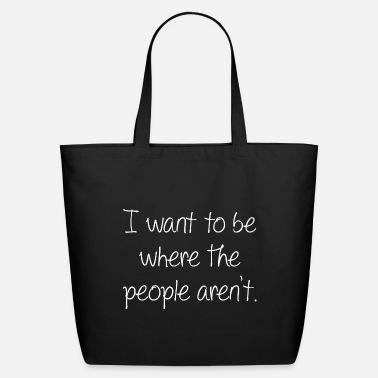 I Want To I Want To Be - Eco-Friendly Tote Bag